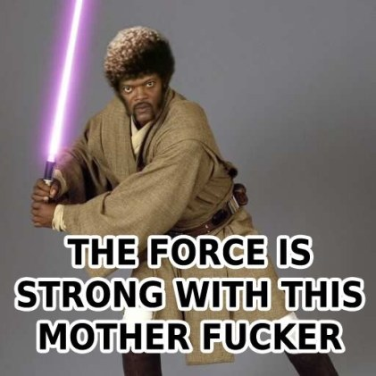 the-force-is-strong-with-this-mother-fucker